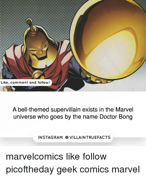 goe: Like, comment and follow!  A bell-themed supervillain exists in the Marvel  universe who goes by the name Doctor Bong  IN STAG RAM O VILLAINTRUEFACTS marvelcomics like follow picoftheday geek comics marvel