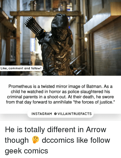"Criminations: Like, comment and follow!  Prometheus is a twisted mirror image of Batman. As a  child he watched in horror as police slaughtered his  criminal parents in a shoot-out. At their death, he swore  from that day forward to annihilate ""the forces of justice.""  IN STAG RAM O VILLAINTRUEFACTS He is totally different in Arrow though 🤔 dccomics like follow geek comics"