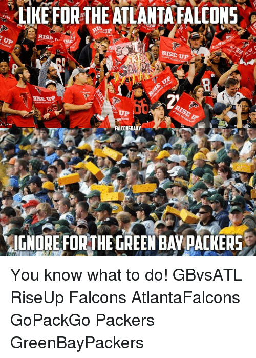 Atlanta Falcon: LIKE FOR THE ATLANTA FALCONS  RISb  UP  RISE UP  UP  IGNORE FOR THE GREEN BAY PACKERS You know what to do! GBvsATL RiseUp Falcons AtlantaFalcons GoPackGo Packers GreenBayPackers