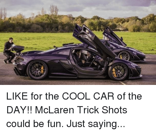 LIKE For The COOL CAR Of The DAY McLaren Trick Shots Could Be - Cool car shots