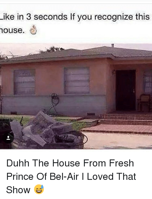Fresh, Fresh Prince of Bel-Air, and Memes: Like in 3 seconds lf you recognize this  house Duhh The House From Fresh Prince Of Bel-Air I Loved That Show 😅