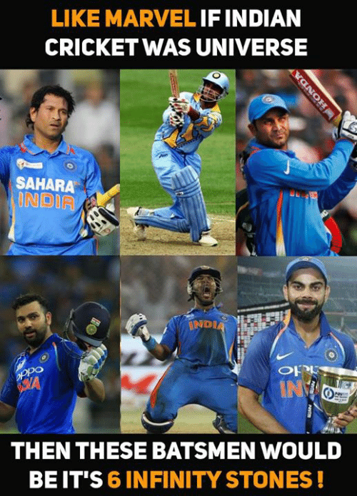 Cricket: LIKE MARVEL IF INDIAN  CRICKET WAS UNIVERSE  SAHARA  ONDIA  INDIA  OH  THEN THESE BATSMEN WOULD  BE IT'S 6 INFINITY STONES!