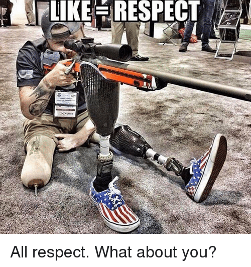 memes: LIKE RESPECT All respect. What about you?