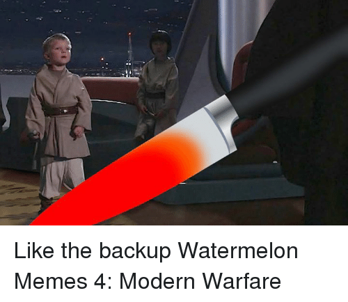 Watermelon Meme: Like the backup Watermelon Memes 4: Modern Warfare