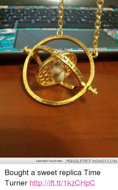 "time turner: Like this? You'll hate MUGGLENET MEMES.COMM <p>Bought a sweet replica Time Turner <a href=""http://ift.tt/1kzCHpC"">http://ift.tt/1kzCHpC</a></p>"