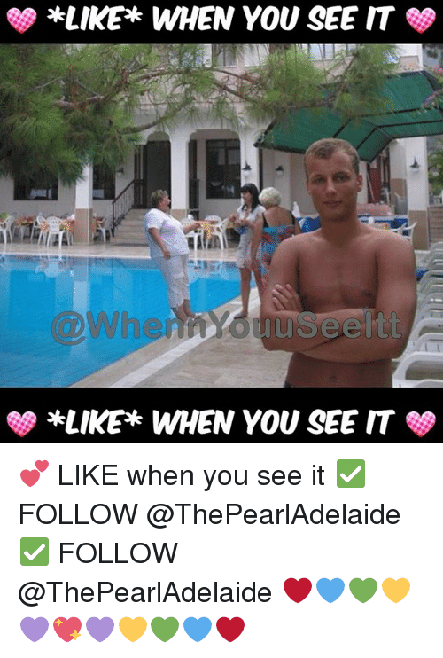 When you see it: *LIKE WHEN YOU SEE IT  du see itt  *LIKER WHEN YOU SEE IT 💕 LIKE when you see it ✅ FOLLOW @ThePearlAdelaide ✅ FOLLOW @ThePearlAdelaide ❤💙💚💛💜💖💜💛💚💙❤