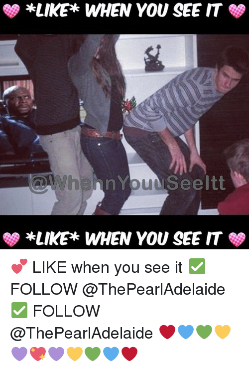 When you see it: *LIKE WHEN YOU SEE IT  mYbu Seeltt  When SS *LIKE WHEN YOU SEE IT 💕 LIKE when you see it ✅ FOLLOW @ThePearlAdelaide ✅ FOLLOW @ThePearlAdelaide ❤💙💚💛💜💖💜💛💚💙❤