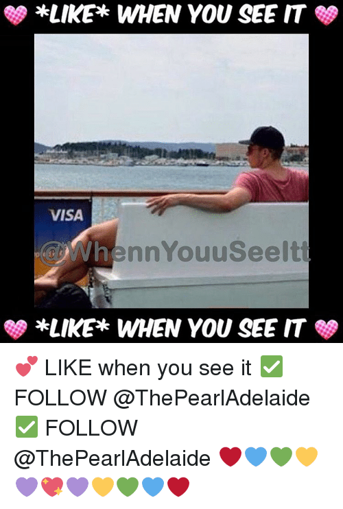 When you see it: *LIKE WHEN YOU SEE IT  VISA  WhennYouuseeltt  SS *LIKE WHEN YOU SEE IT 💕 LIKE when you see it ✅ FOLLOW @ThePearlAdelaide ✅ FOLLOW @ThePearlAdelaide ❤💙💚💛💜💖💜💛💚💙❤