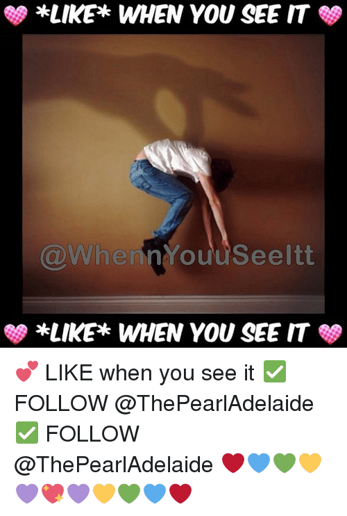 When you see it: *LIKE WHEN YOU SEE IT  When You  SS *LIKE WHEN YOU SEE IT 💕 LIKE when you see it ✅ FOLLOW @ThePearlAdelaide ✅ FOLLOW @ThePearlAdelaide ❤💙💚💛💜💖💜💛💚💙❤