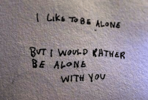 liks: Liks To 8 ALONE  BE ALONE  WITH You