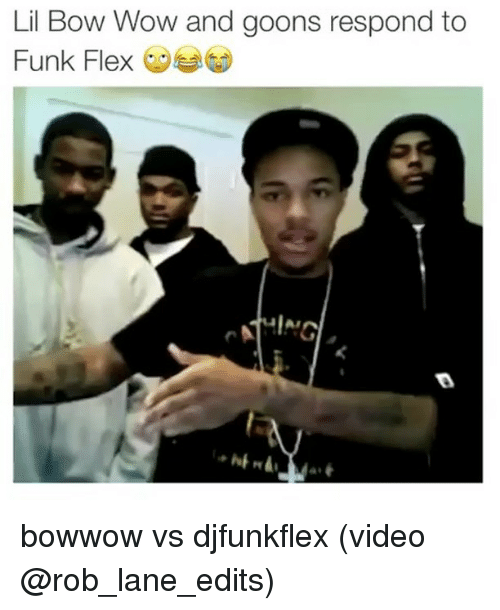 lil bow wow and goons respond to funk flex bowwow 9385698 🔥 25 best memes about bow wow bow wow memes,Bow Wow Meme