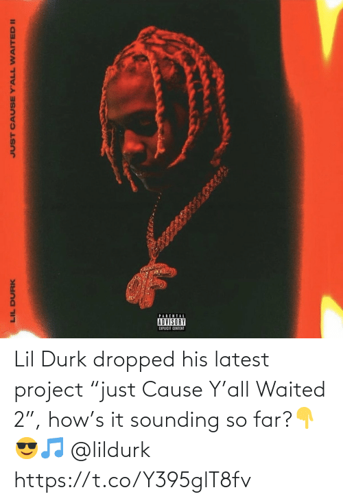 """lil: Lil Durk dropped his latest project """"just Cause Y'all Waited 2"""",  how's it sounding so far?👇😎🎵 @lildurk https://t.co/Y395glT8fv"""