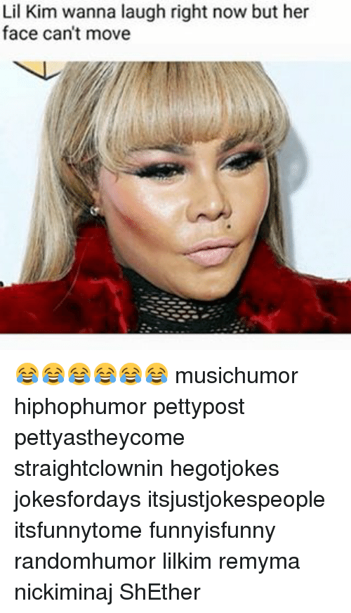 Lil Kim, Memes, and 🤖: Lil Kim wanna laugh right now but her  face can't move 😂😂😂😂😂😂 musichumor hiphophumor pettypost pettyastheycome straightclownin hegotjokes jokesfordays itsjustjokespeople itsfunnytome funnyisfunny randomhumor lilkim remyma nickiminaj ShEther