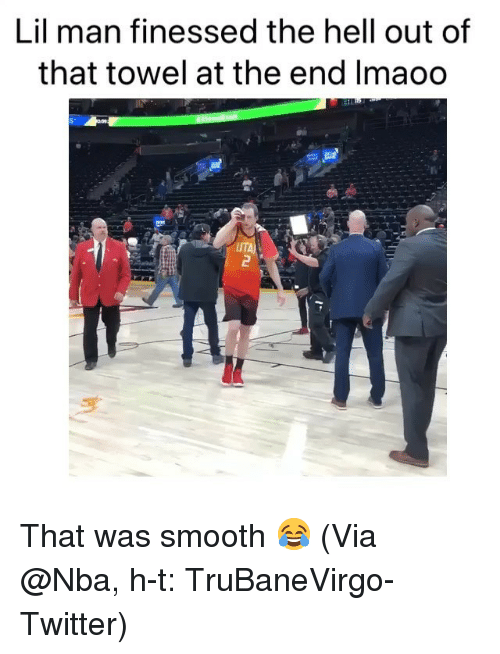 Finessed: Lil man finessed the hell out of  that towel at the end Imaoo  UTA That was smooth 😂 (Via @Nba, h-t: TruBaneVirgo-Twitter)