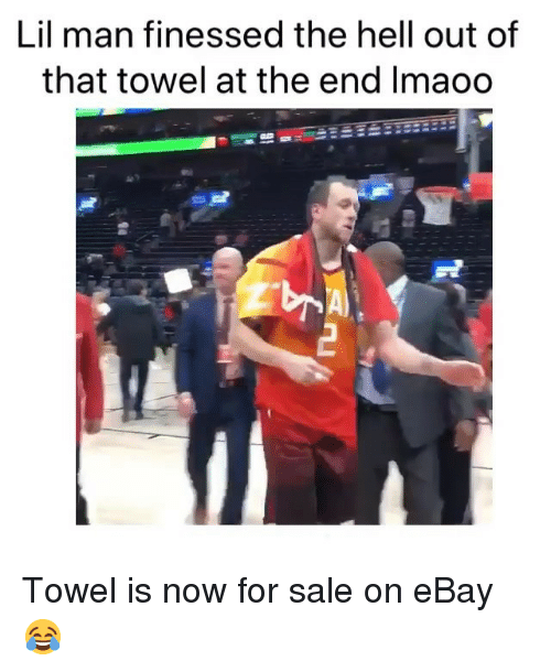 Finessed: Lil man finessed the hell out of  that towel at the end Imaoo Towel is now for sale on eBay 😂