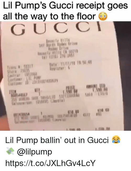 goe: Lil Pump's Gucci receipt goe:s  all the way to the floor  GUCC  AR/8 19.96 4 Lil Pump ballin' out in Gucci 😂💸 @lilpump https://t.co/JXLhGv4LcY