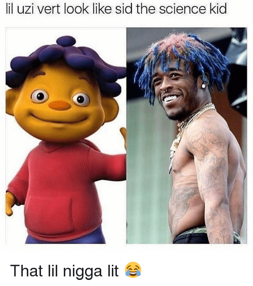 Sid, Dank Memes, and Looking: lil uzi vert look like sid the science kid That lil nigga lit 😂