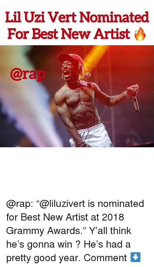 "Grammy Awards: Lil Uzi Vert Nominated  For Best New Artist  7A  @rap @rap: ""@liluzivert is nominated for Best New Artist at 2018 Grammy Awards."" Y'all think he's gonna win ? He's had a pretty good year. Comment ⬇️"