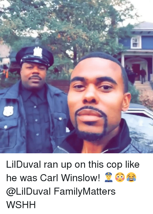 Memes, Wshh, and 🤖: LilDuval ran up on this cop like he was Carl Winslow! 👮♂️😳😂 @LilDuval FamilyMatters WSHH