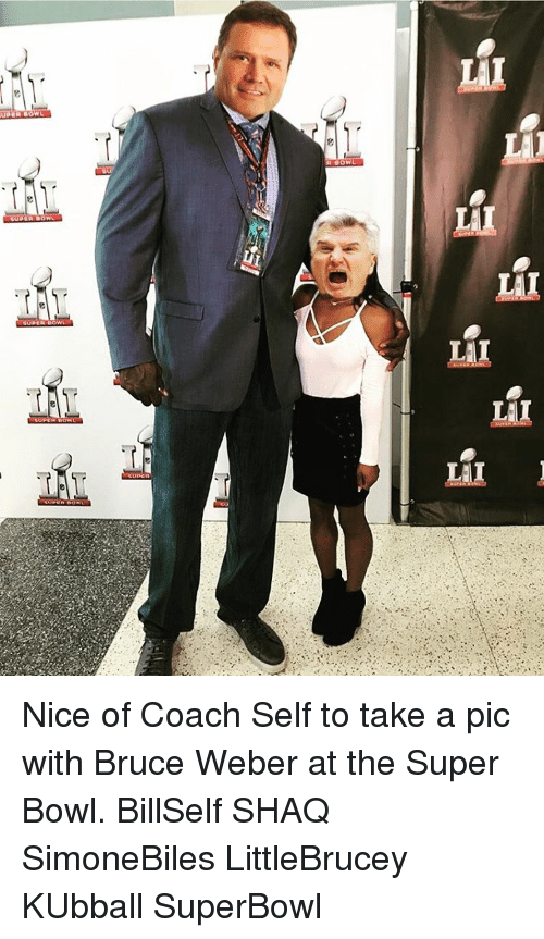 Kansas University Memes: Lill Nice of Coach Self to take a pic with Bruce Weber at the Super Bowl. BillSelf SHAQ SimoneBiles LittleBrucey KUbball SuperBowl
