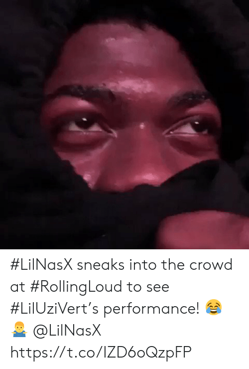 Liluzivert: #LilNasX sneaks into the crowd at #RollingLoud to see #LilUziVert's performance! 😂🤷‍♂️ @LilNasX https://t.co/IZD6oQzpFP