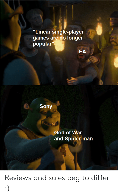 "god of war: ""Linear single-player  games are no longer  popular  EA  Sony  God of War  and Spider-man Reviews and sales beg to differ :)"