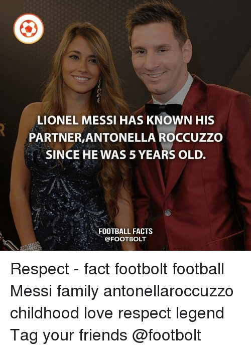 Facts, Family, and Football: LIONEL MESSI HAS KNOWN HIS  PARTNER,ANTONELLA ROCCUZZO  SINCE HE WAS 5 YEARS OLD.  FOOTBALL FACTS  @FOOT BOLT Respect - fact footbolt football Messi family antonellaroccuzzo childhood love respect legend Tag your friends @footbolt