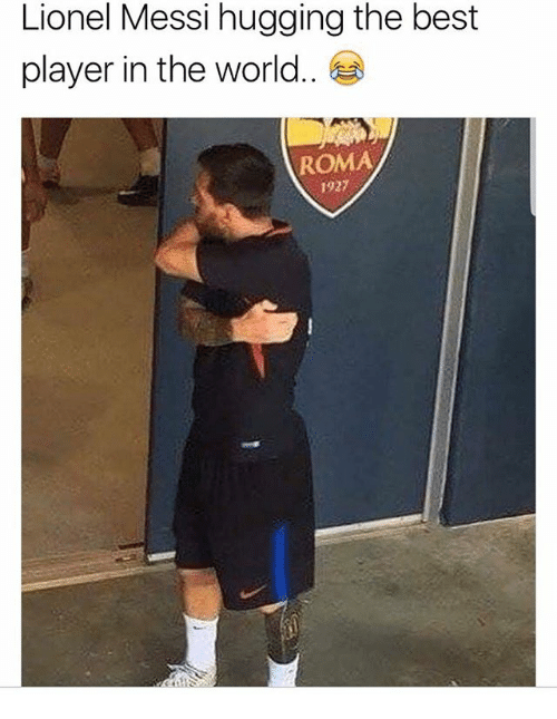 Memes, Lionel Messi, and Best: Lionel Messi hugging the best  player in the world..  ROMA  1927