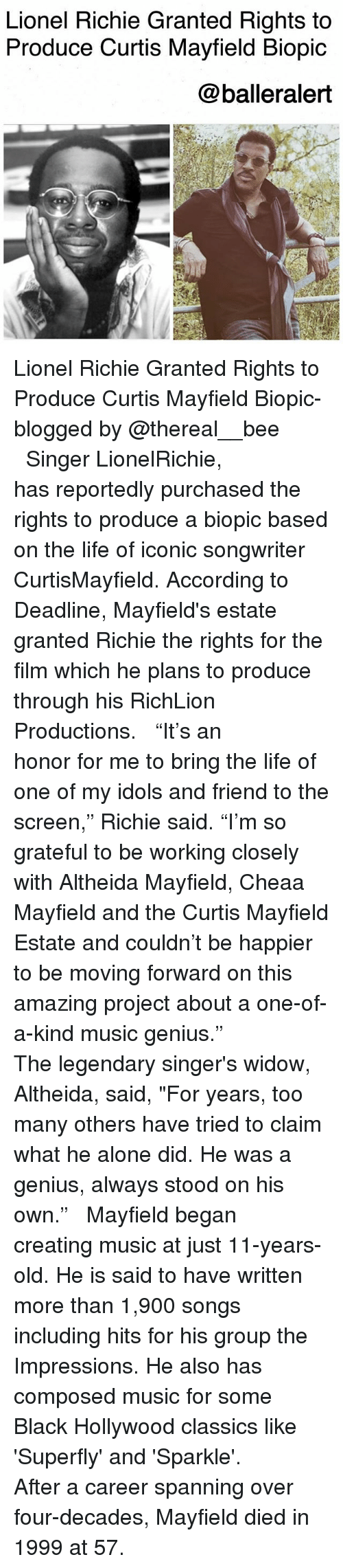 """idols: Lionel Richie Granted Rights to  Produce Curtis Mayfield Biopic  @balleralert Lionel Richie Granted Rights to Produce Curtis Mayfield Biopic-blogged by @thereal__bee ⠀⠀⠀⠀⠀⠀⠀⠀⠀ ⠀⠀ Singer LionelRichie, has reportedly purchased the rights to produce a biopic based on the life of iconic songwriter CurtisMayfield. According to Deadline, Mayfield's estate granted Richie the rights for the film which he plans to produce through his RichLion Productions. ⠀⠀⠀⠀⠀⠀⠀⠀⠀ ⠀⠀ """"It's an honor for me to bring the life of one of my idols and friend to the screen,"""" Richie said. """"I'm so grateful to be working closely with Altheida Mayfield, Cheaa Mayfield and the Curtis Mayfield Estate and couldn't be happier to be moving forward on this amazing project about a one-of-a-kind music genius."""" ⠀⠀⠀⠀⠀⠀⠀⠀⠀ ⠀⠀ The legendary singer's widow, Altheida, said, """"For years, too many others have tried to claim what he alone did. He was a genius, always stood on his own."""" ⠀⠀⠀⠀⠀⠀⠀⠀⠀ ⠀⠀ Mayfield began creating music at just 11-years-old. He is said to have written more than 1,900 songs including hits for his group the Impressions. He also has composed music for some Black Hollywood classics like 'Superfly' and 'Sparkle'. ⠀⠀⠀⠀⠀⠀⠀⠀⠀ ⠀⠀ After a career spanning over four-decades, Mayfield died in 1999 at 57."""