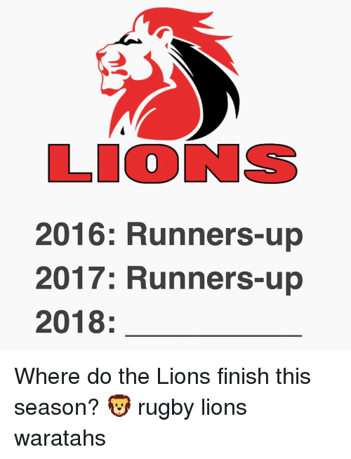runners: LIONS  2016: Runners-up  2017: Runners-up  2018: Where do the Lions finish this season? 🦁 rugby lions waratahs