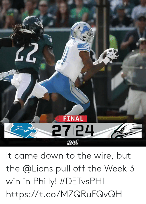 philly: LIONS  FINAL  27 24  2 It came down to the wire, but the @Lions pull off the Week 3 win in Philly! #DETvsPHI https://t.co/MZQRuEQvQH