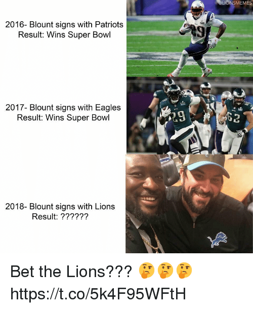 Blount: LIONSMEMES  2016- Blount signs with Patriots  Result: Wins Super Bowl  9  2017- Blount signs with Eagles  Result: Wins Super Bowl  29  2018- Blount signs with Lions  Result: ?????? Bet the Lions??? 🤔🤔🤔 https://t.co/5k4F95WFtH