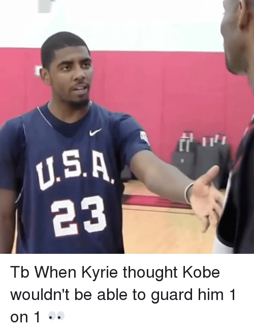 Memes, Kobe, and Thought: LIS  23  [I Tb When Kyrie thought Kobe wouldn't be able to guard him 1 on 1 👀