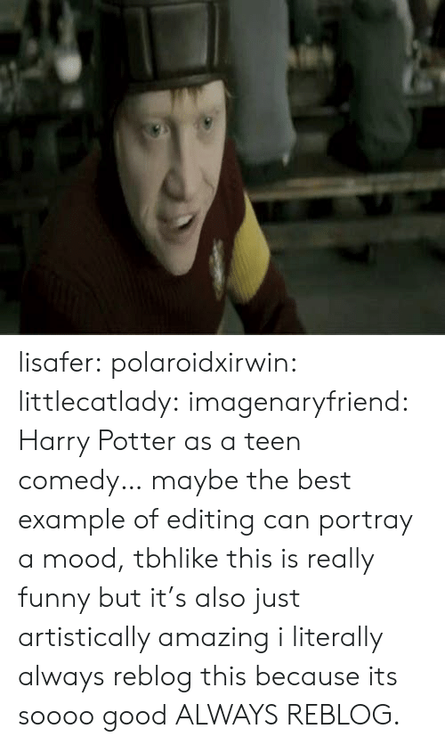 Soooo: lisafer:  polaroidxirwin:  littlecatlady:  imagenaryfriend:  Harry Potter as a teen comedy…  maybe the best example of editing can portray a mood, tbhlike this is really funny but it's also just artistically amazing  i literally always reblog this because its soooo good  ALWAYS REBLOG.