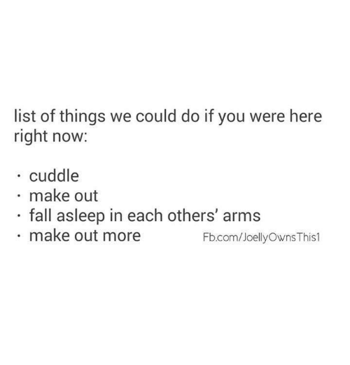 I Want To Cuddle With You Quotes: List Of Things We Could Do If You Were Here Right Now
