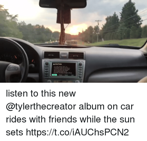 Friends, Funny, and Sun: listen to this new @tylerthecreator album on car rides with friends while the sun sets https://t.co/iAUChsPCN2
