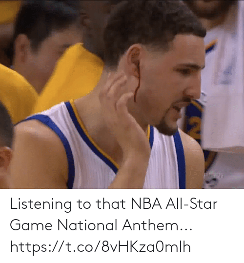 All Star: Listening to that NBA All-Star Game National Anthem... https://t.co/8vHKza0mlh