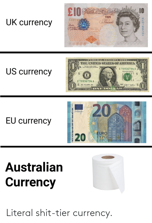 literal: Literal shit-tier currency.