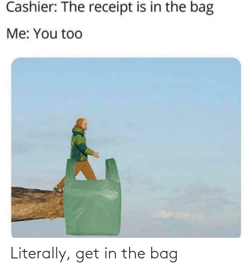 Nebby: Literally, get in the bag