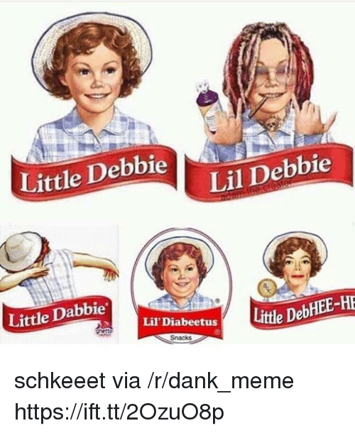 Dank, Meme, and Little Debbie: Little Debbie  Lil Debbie  Little Dabbie  Lil' Diabeetus  Snacks schkeeet via /r/dank_meme https://ift.tt/2OzuO8p