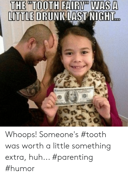 Parenting Humor: LITTLE DRUNK LAST NIGHT Whoops! Someone's #tooth was worth a little something extra, huh... #parenting #humor