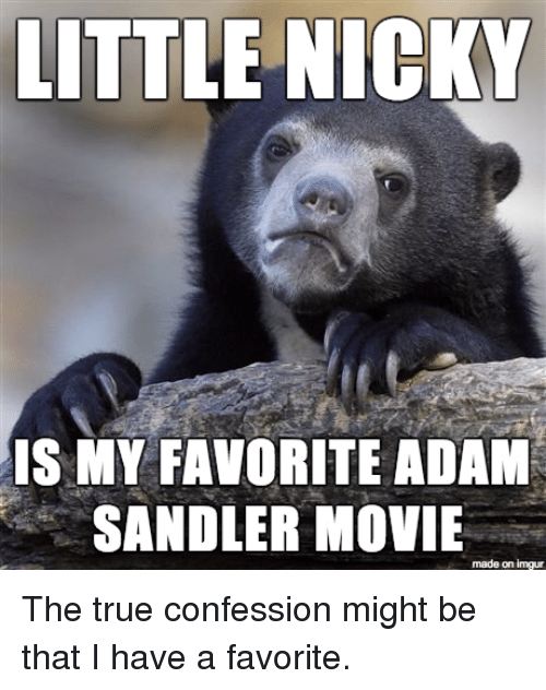 Adam Sandler, Movies, and True: LITTLE NICKY  IS MY FAVORITE ADAM  SANDLER MOVIE  made on imgur The true confession might be that I have a favorite.