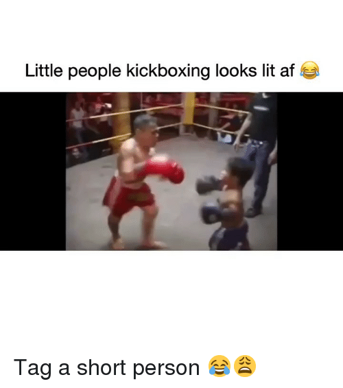 Lit AF: Little people kickboxing looks lit af Tag a short person 😂😩