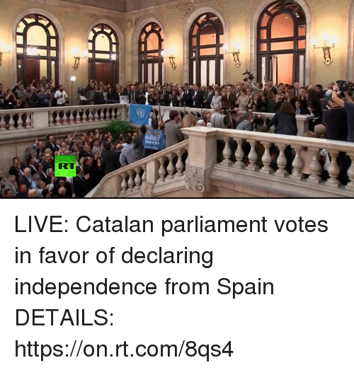 catalan: LIVE: Catalan parliament votes in favor of declaring independence from Spain  DETAILS: https://on.rt.com/8qs4