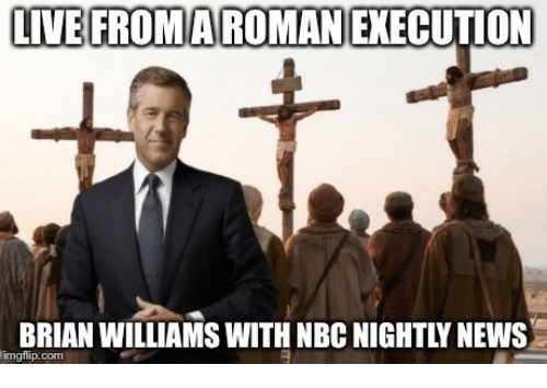 live fromaroman execution brian williams with nbc nightly news imgflip com 27611139 this justin brian williams dodging missiles in syria