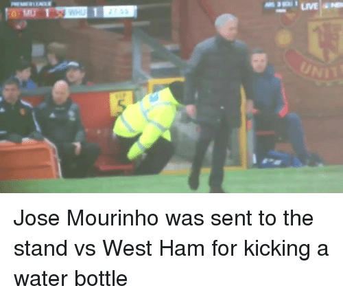 Memes, José Mourinho, and 🤖: LIVE lane Jose Mourinho was sent to the stand vs West Ham for kicking a water bottle