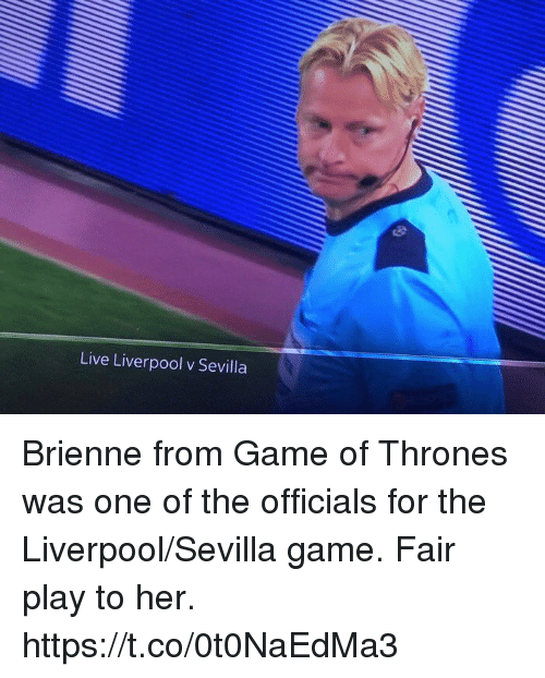 Game of Thrones, Soccer, and Liverpool F.C.: Live Liverpool v Sevilla Brienne from Game of Thrones was one of the officials for the Liverpool/Sevilla game. Fair play to her. https://t.co/0t0NaEdMa3