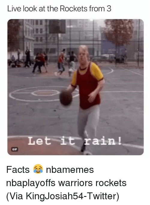 Basketball, Facts, and Gif: Live look at the Rockets from 3  Let it rain!  GIF Facts 😂 nbamemes nbaplayoffs warriors rockets (Via ‪KingJosiah54‬-Twitter)