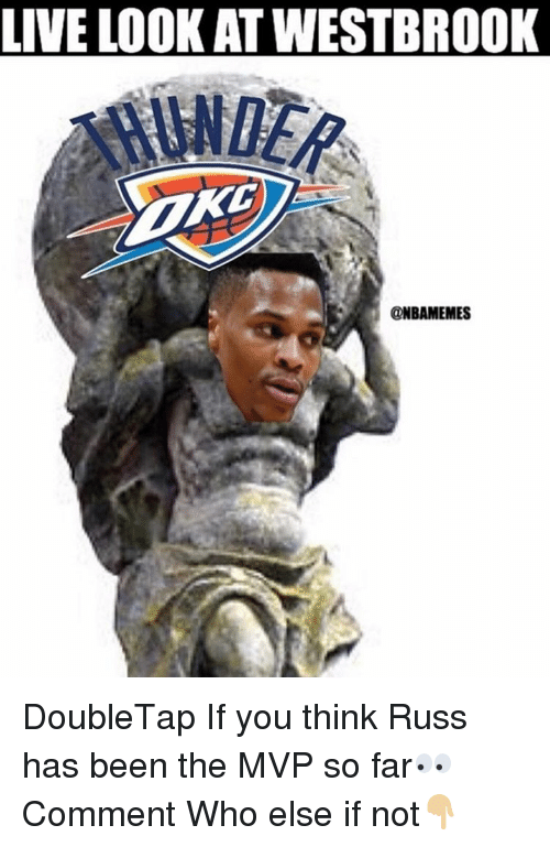 Memes, 🤖, and Mvp: LIVE LOOK ATWESTBROOK  @NBAMEMES DoubleTap If you think Russ has been the MVP so far👀 Comment Who else if not👇🏼