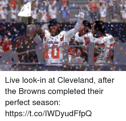 Sports, Browns, and Cleveland: Live look-in at Cleveland, after the Browns completed their perfect season: https://t.co/IWDyudFfpQ